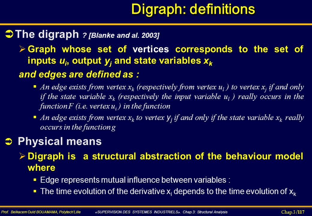 Digraph: definitions The digraph [Blanke and al. 2003]